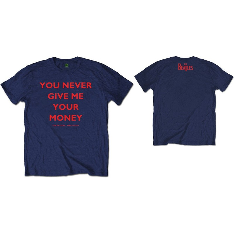 Tricou The Beatles You Never Give Me Your Money