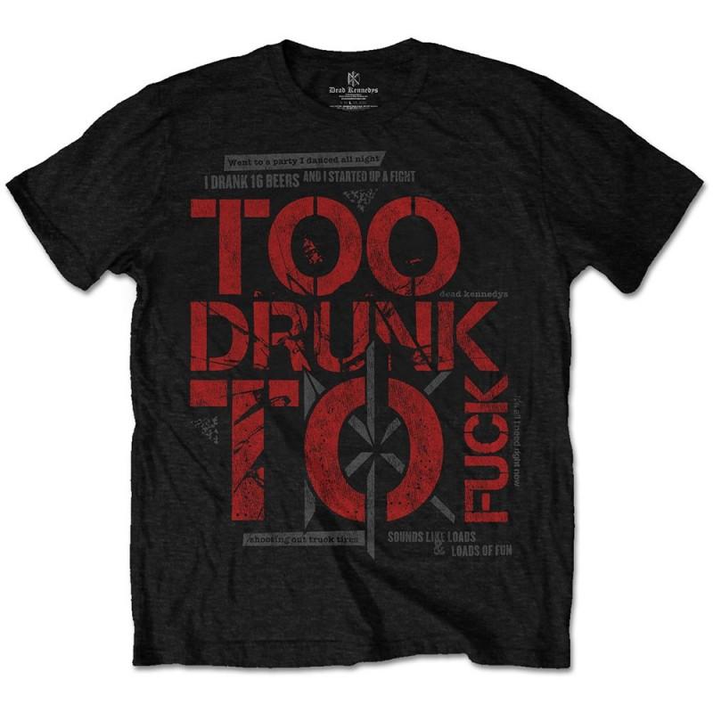 Tricou Dead Kennedys Too Drunk