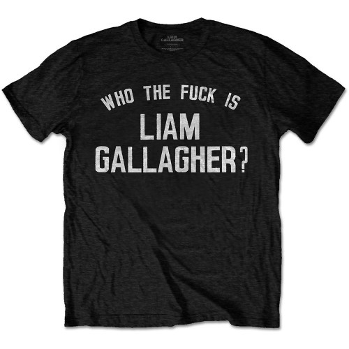 Tricou Liam Gallagher Who the Fuck…