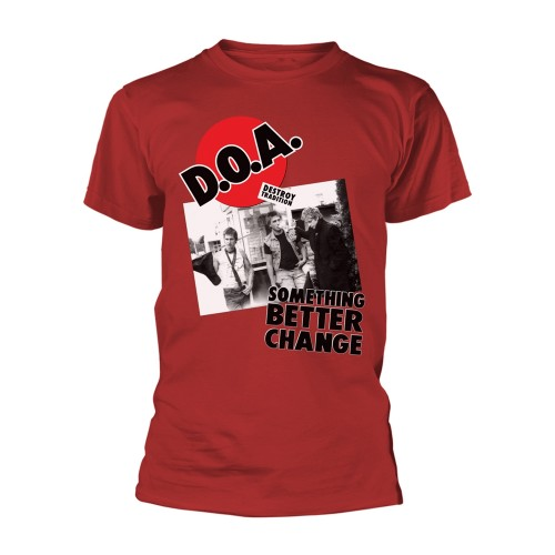 Tricou D.O.A. Something Better Change